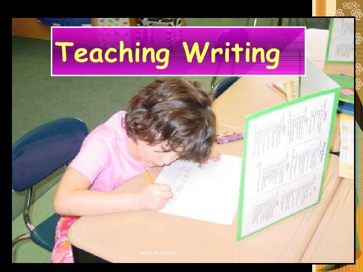 Teaching Writing Asma Al-Sayegh