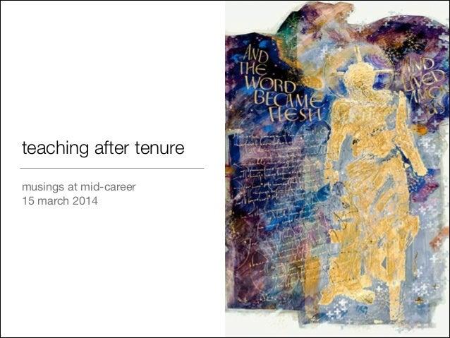 teaching after tenure musings at mid-career  15 march 2014