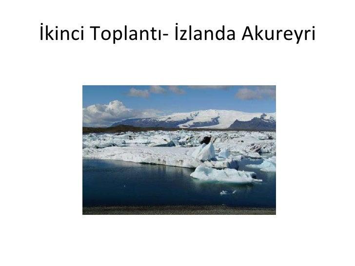 İkinci Toplantı- İzlanda Akureyri