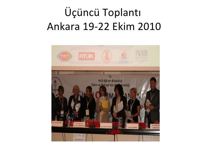 Üçüncü Toplantı  Ankara 19-22 Ekim 2010