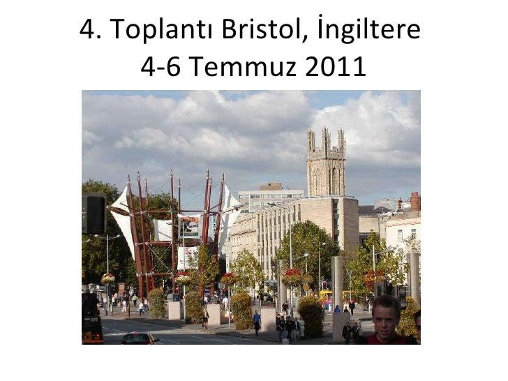 4. Toplantı Bristol, İngiltere  4-6 Temmuz 2011