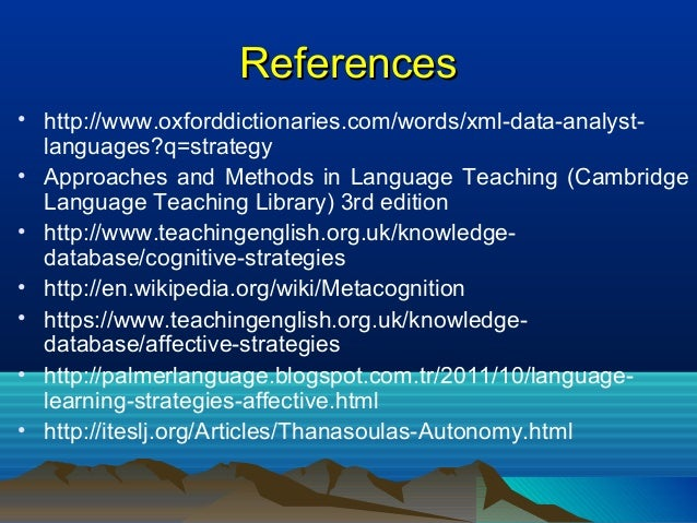 ReferencesReferences • http://www.oxforddictionaries.com/words/xml-data-analyst- languages?q=strategy • Approaches and Met...