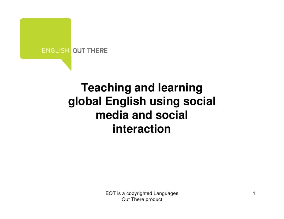 Teaching and learning global English using social media and social interaction