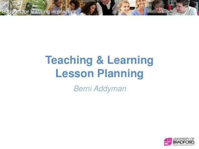 Teaching & Learning Lesson Planning Berni Addyman