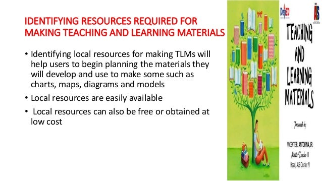 teaching and learning materials16 identifying resources required for making teaching and learning