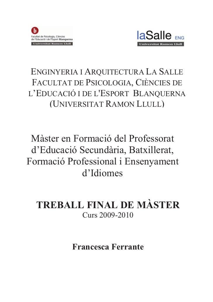 ENGINYERIA I ARQUITECTURA LA SALLE FACULTAT DE PSICOLOGIA, CIÈNCIES DEL'EDUCACIÓ I DE LESPORT BLANQUERNA     (UNIVERSITAT ...