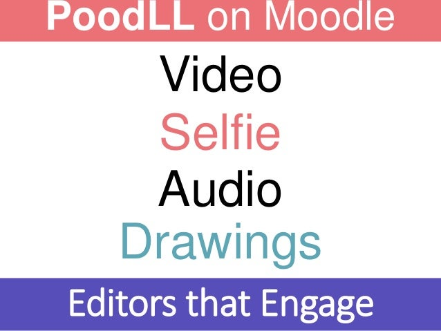 PoodLL on Moodle Selfie Video Editors that Engage Audio Drawings