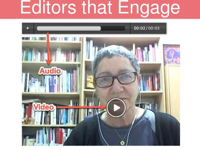 Editors that Engage