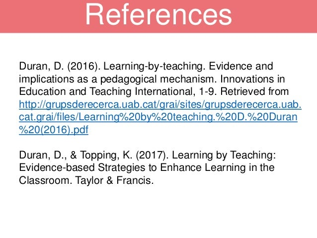 Duran, D. (2016). Learning-by-teaching. Evidence and implications as a pedagogical mechanism. Innovations in Education and...