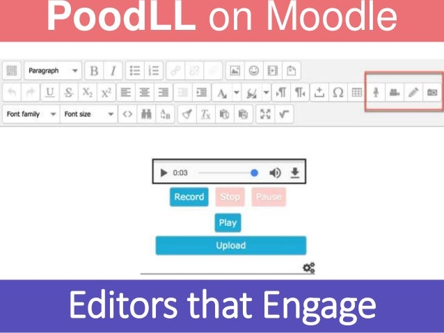 PoodLL on Moodle Editors that Engage