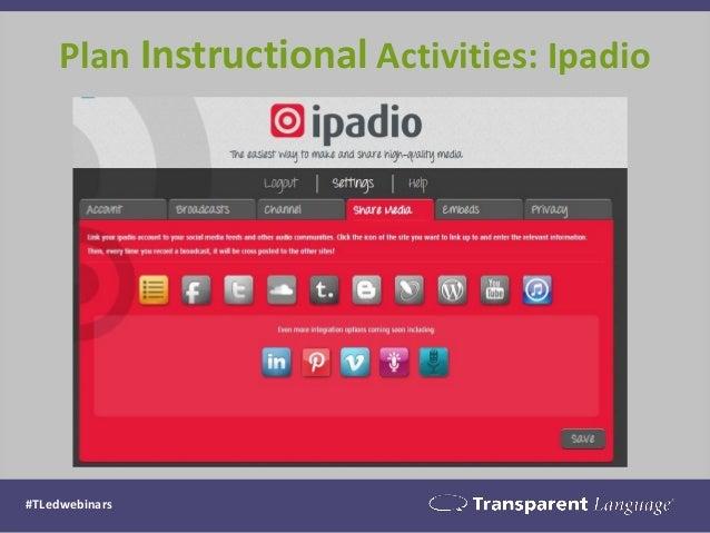 Plan Instructional Activities: Ipadio #TLedwebinars