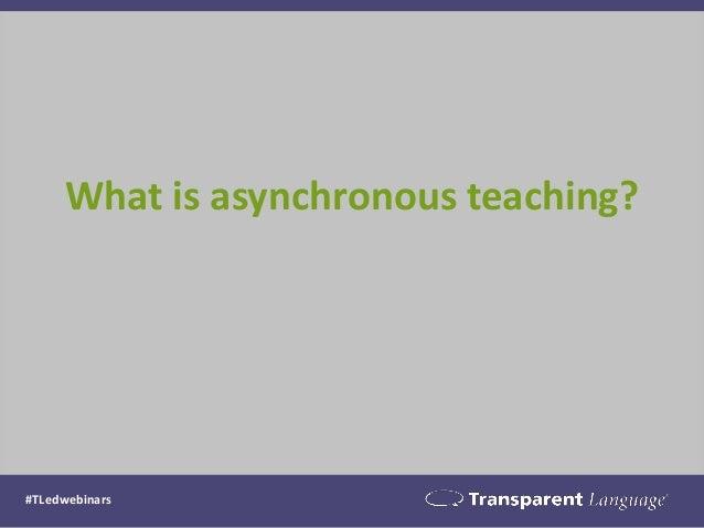 What is asynchronous teaching? #TLedwebinars