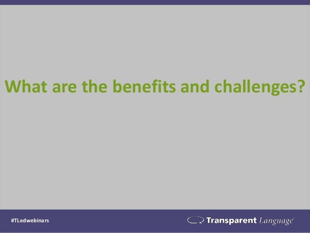 What are the benefits and challenges? #TLedwebinars