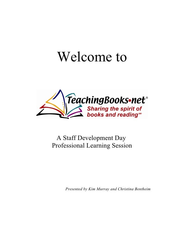 Welcome to      A Staff Development Day Professional Learning Session         Presented by Kim Murray and Christina Benthe...