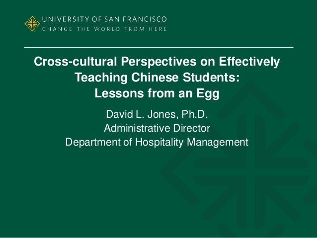 Cross-cultural Perspectives on Effectively      Teaching Chinese Students:          Lessons from an Egg            David L...