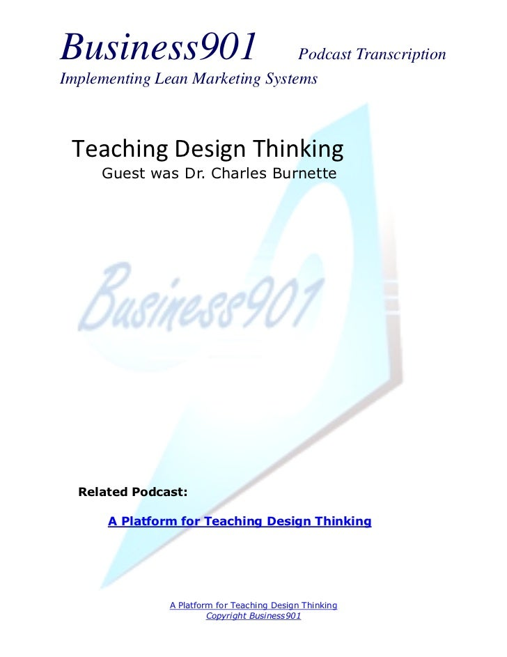 Business901                      Podcast TranscriptionImplementing Lean Marketing Systems Teaching Design Thinking     Gue...