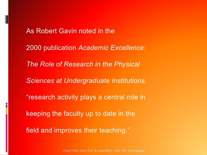 As Robert Gavin noted in the2000 publication Academic Excellence:The Role of Research in the PhysicalSciences at Undergrad...