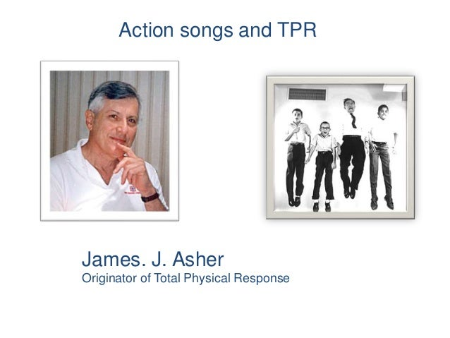 "tpr developed by james j asher ""tpr"" total physical response method developed by dr james j asher a professor of san josé state university it is a method to help in sl acquisition."