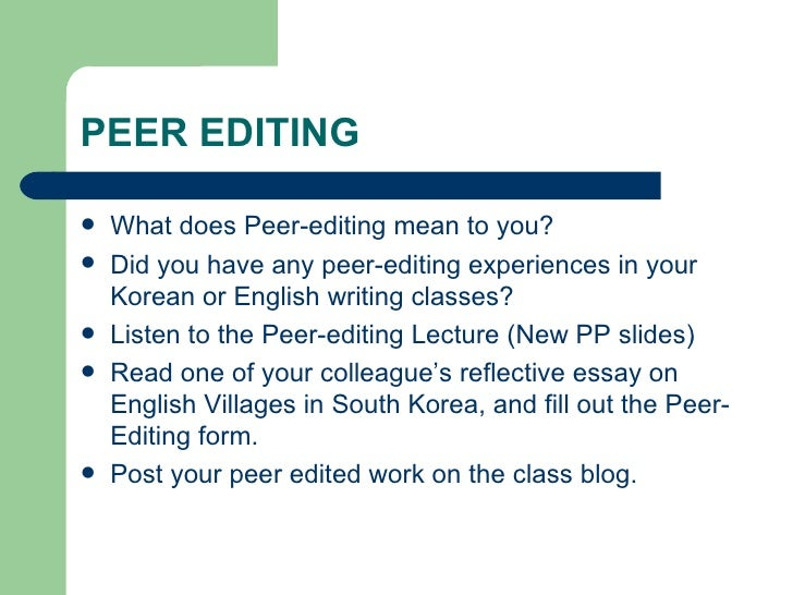 peer edit essays 3 what is peer editingpeer editing is a technique in which students read and comment on each 6 on the to-be-edited essay, open the review tab and use the new comment feature, the.