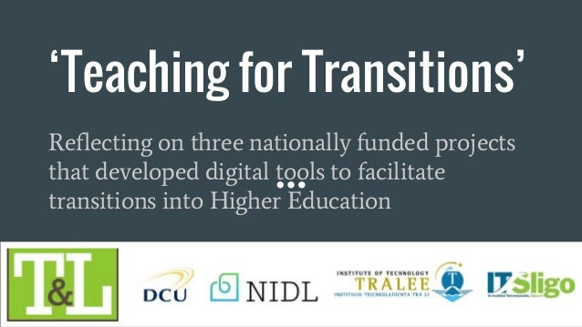 'Teaching for Transitions' Reflecting on three nationally funded projects that developed digital tools to facilitate trans...