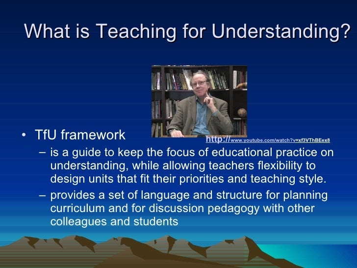 teaching for understanding This book for teachers and administrators describes an approach to teaching that requires students to think, analyze, problem solve, and make meaning of what they have learned designed to be a companion guide to teaching for understanding: linking research with practice, it shows teachers how to use the four critical components of the teaching.