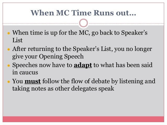 When MC Time Runs out… ● When time is up for the MC, go back to Speaker's List ● After returning to the Speaker's List, yo...