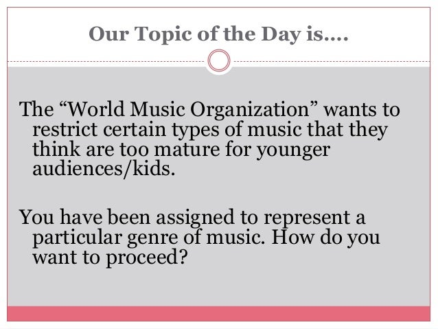 """Our Topic of the Day is…. The """"World Music Organization"""" wants to restrict certain types of music that they think are too ..."""