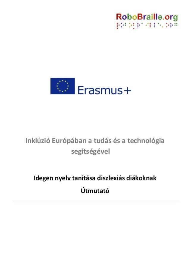 Inklúzió Európában a tudás és a technológia segítségével Idegen nyelv tanítása diszlexiás diákoknak Útmutató