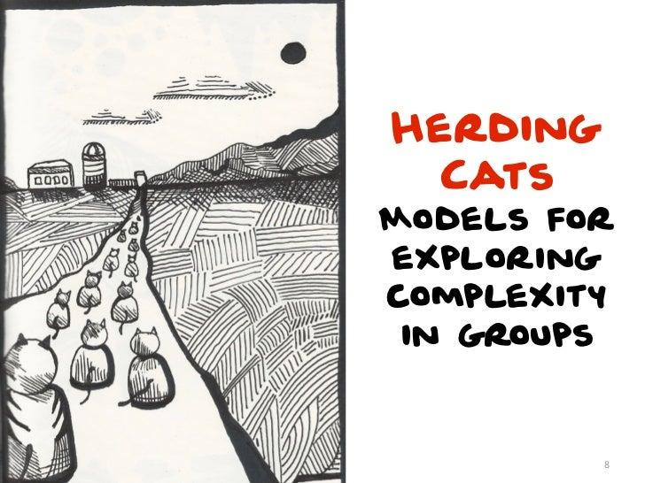 Herding  CatsModels forexploringcomplexity in groups          8
