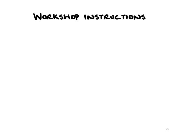 Workshop Instructions                        27