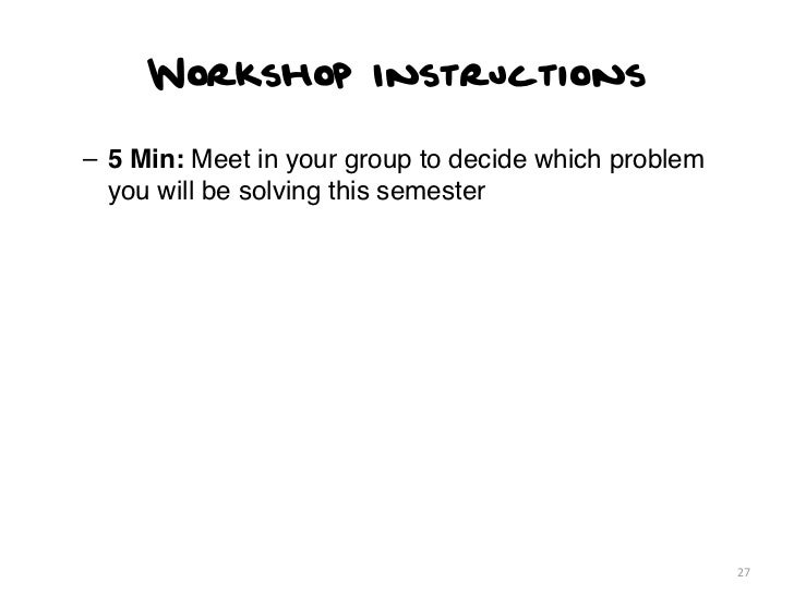 Workshop Instructions– 5 Min: Meet in your group to decide which problem  you will be solving this semester               ...