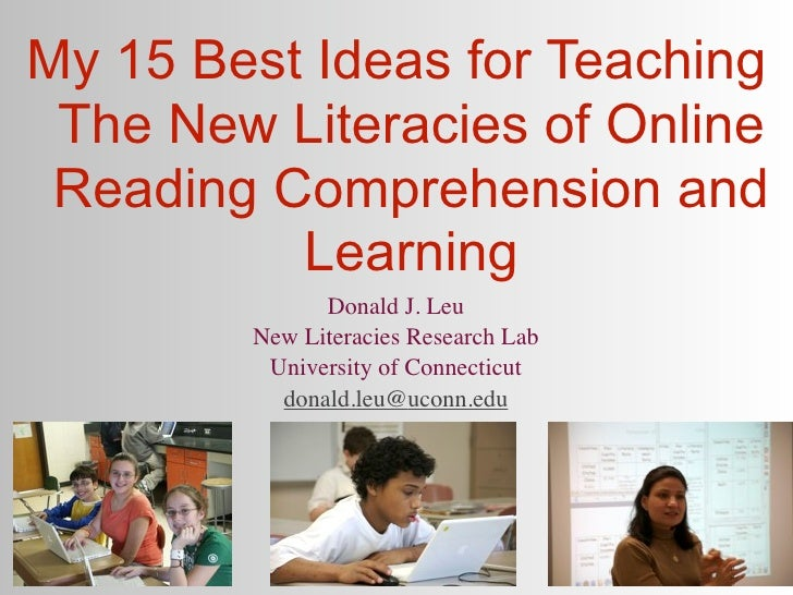 My 15 Best Ideas for Teaching The New Literacies of Online Reading Comprehension and          Learning              Donald...