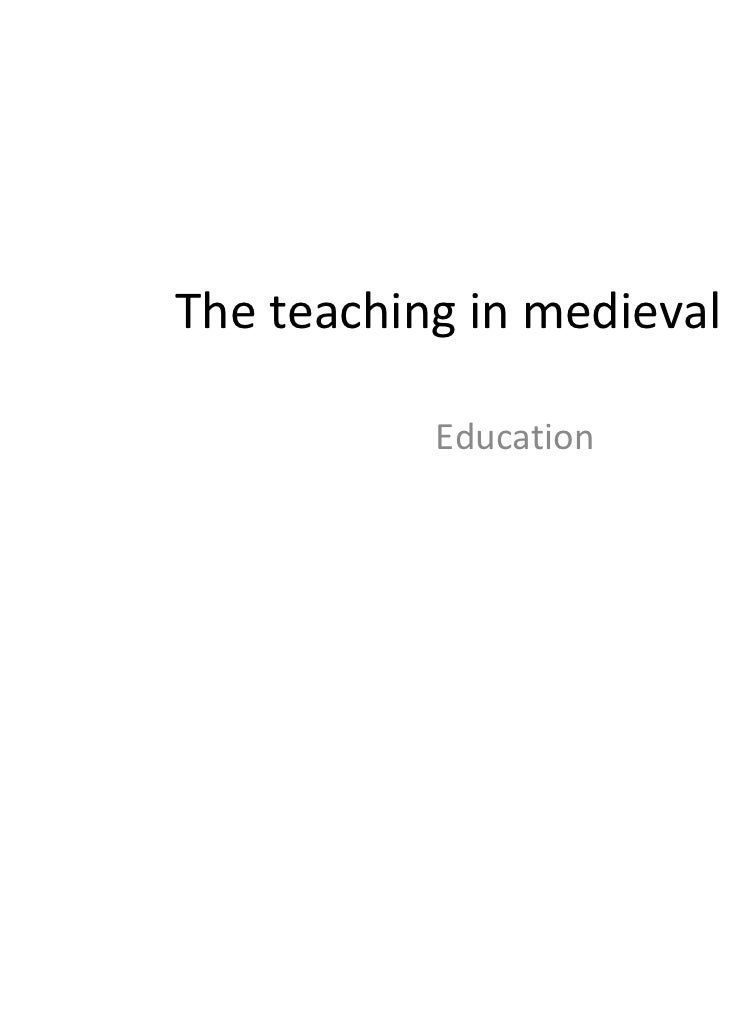 Theteachinginmedievaltimes           Education