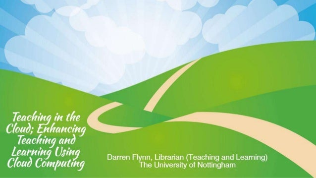 Teaching in the cloud: enhancing teaching and learning using cloud technology - Flynn