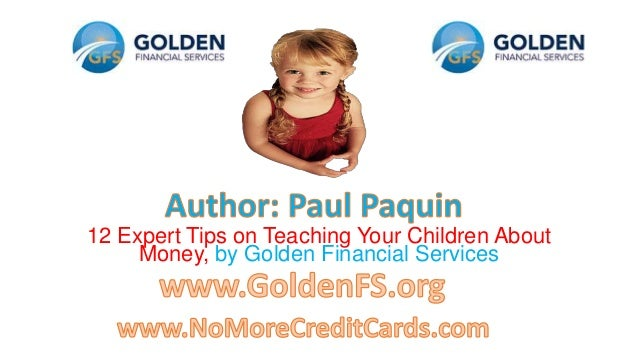 12 Expert Tips on Teaching Your Children About Money, by Golden Financial Services