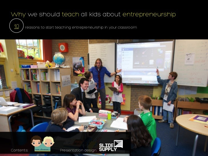 Why we should teach all kids about entrepreneurship 10    reasons to start teaching entrepreneurship in your classroomCont...