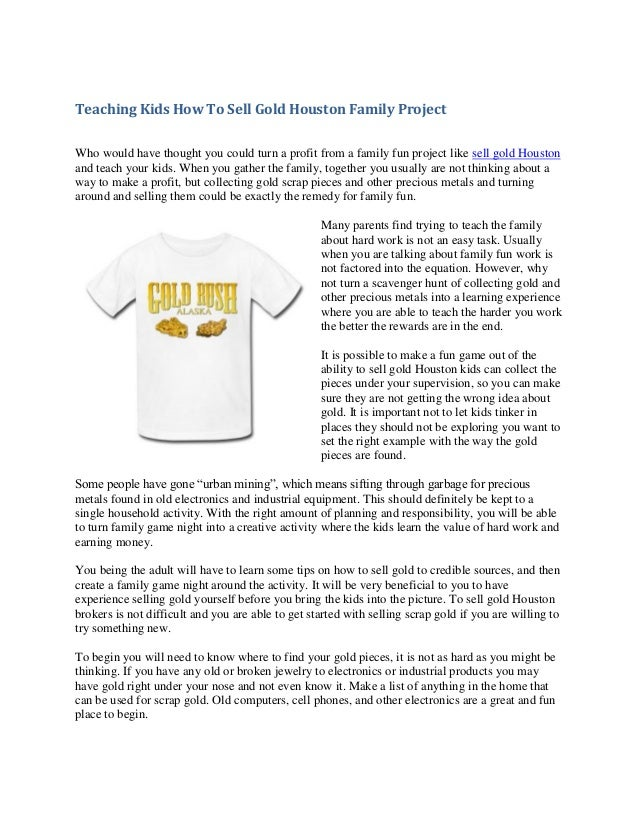 Teaching Kids How To Sell Gold Houston Family Project Who would have thought you could turn a profit from a family fun pro...