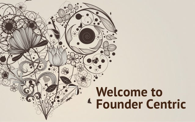 Welcome toFounder Centric