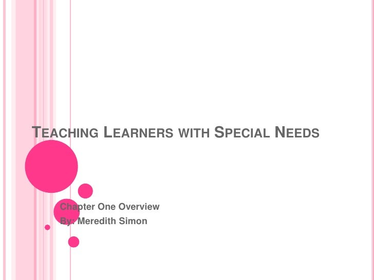 Teaching Learners with Special Needs<br />Chapter One Overview<br />By: Meredith Simon<br />