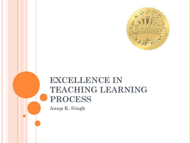 Excellence in Teaching learning process Slide 1