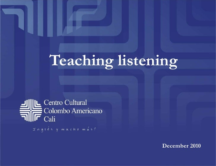 Teaching listening<br />December 2010<br />
