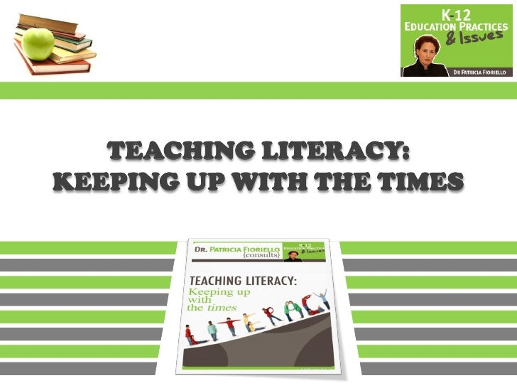 TEACHING LITERACY: KEEPING UP WITH THE TIMES