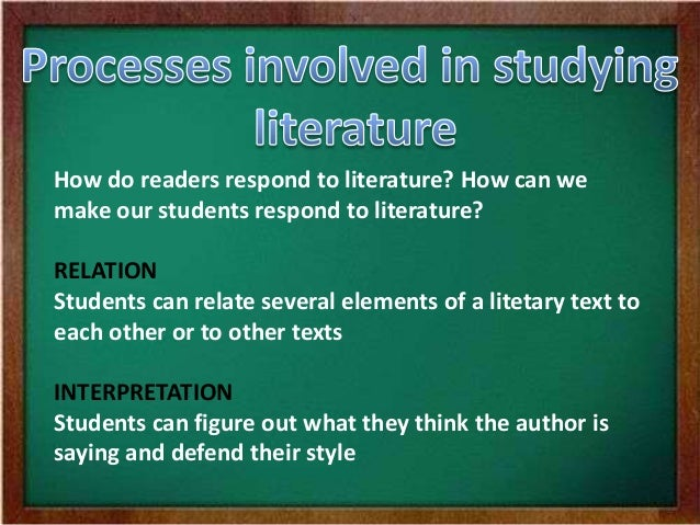 evaluating an interpretation of literature Ls classrooms offer reading experiences but also opportunities for learning how  to have learning experiences: to interpret and understand literature through.