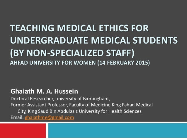 TEACHING MEDICAL ETHICS FOR UNDERGRADUATE MEDICAL STUDENTS (BY NON-SPECIALIZED STAFF) AHFAD UNIVERSITY FOR WOMEN (14 FEBRU...
