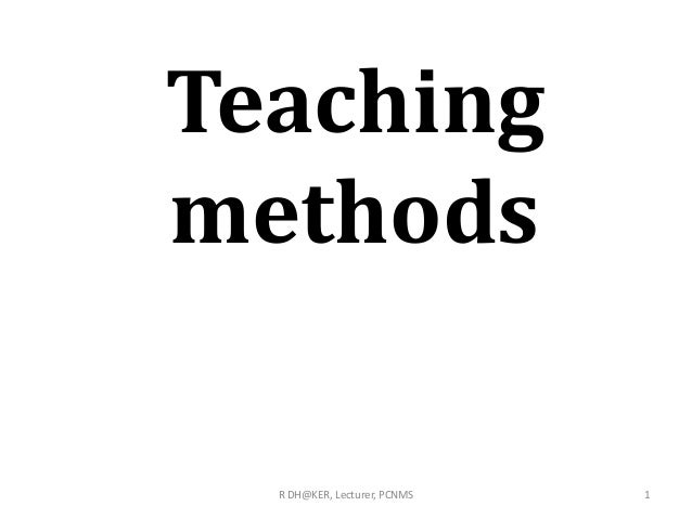 Teaching methods 1R DH@KER, Lecturer, PCNMS