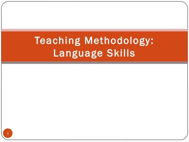 Teaching Methodology: Language Skills  1