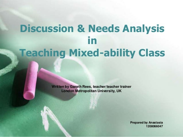 mixed-ability teaching essays This essay explores the home environment, social class, gender, labeling social class, gender, labeling, teachers, ethnicity mixed ability teaching students.