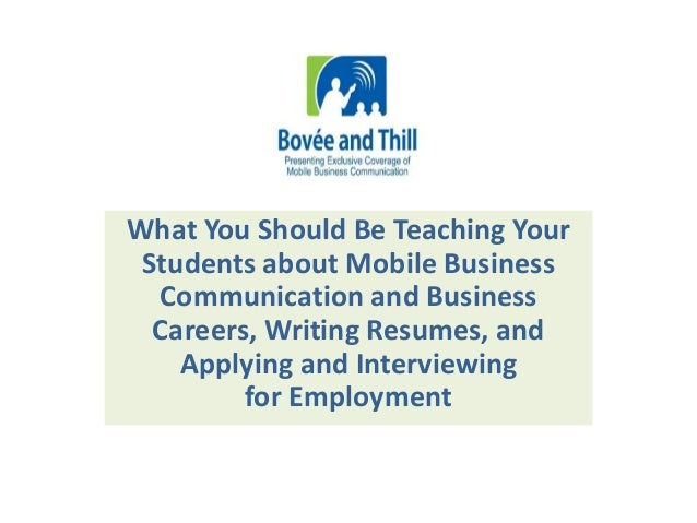 What You Should Be Teaching Your  Students about Mobile Business  Communication and Business  Careers, Writing Resumes, an...