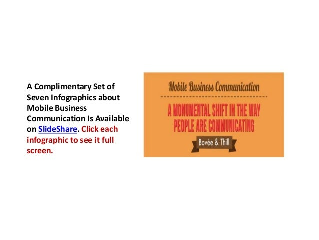 A Complimentary Set of  Seven Infographics about  Mobile Business  Communication Is Available  on SlideShare. Click each  ...