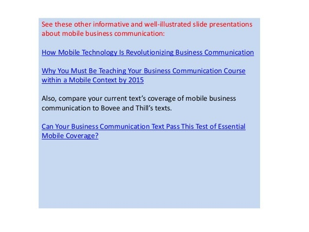 See these other informative and well-illustrated slide presentations  about mobile business communication:  How Mobile Tec...